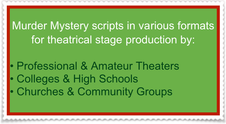 Murder Mystery scripts in various formats for theatrical stage production by: